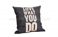 Bantal Sofa Decoration motif Love What You Do Q78
