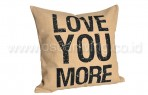 Bantal Sofa Decoration Motif Love Your More Q3291